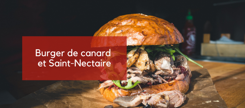 Burger de canard et Saint Nectaire